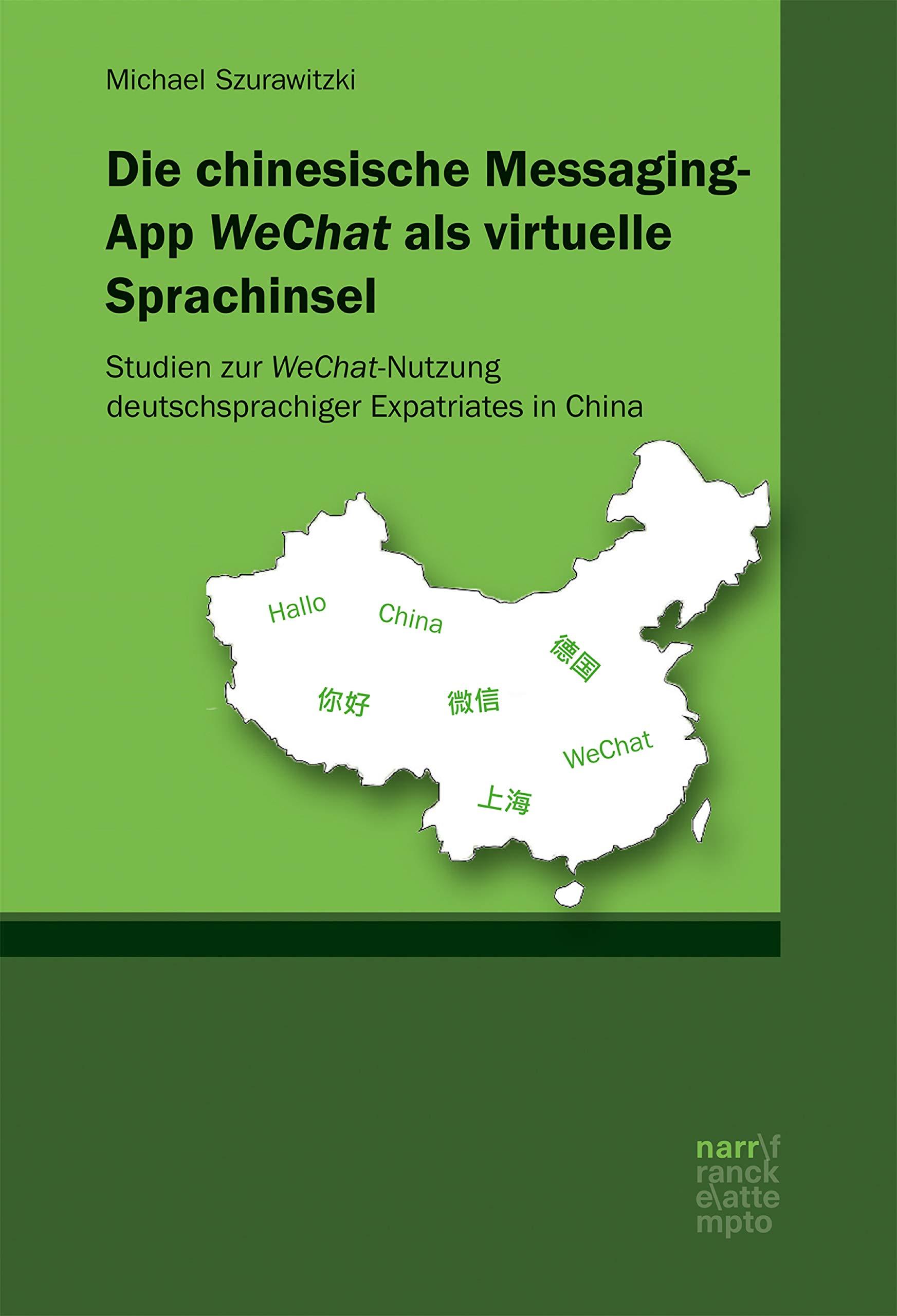Die chinesische Messaging-App WeChat als virtuelle Sprachinsel: Studien zur WeChat-Nutzung deutschsprachiger Expatriates in China