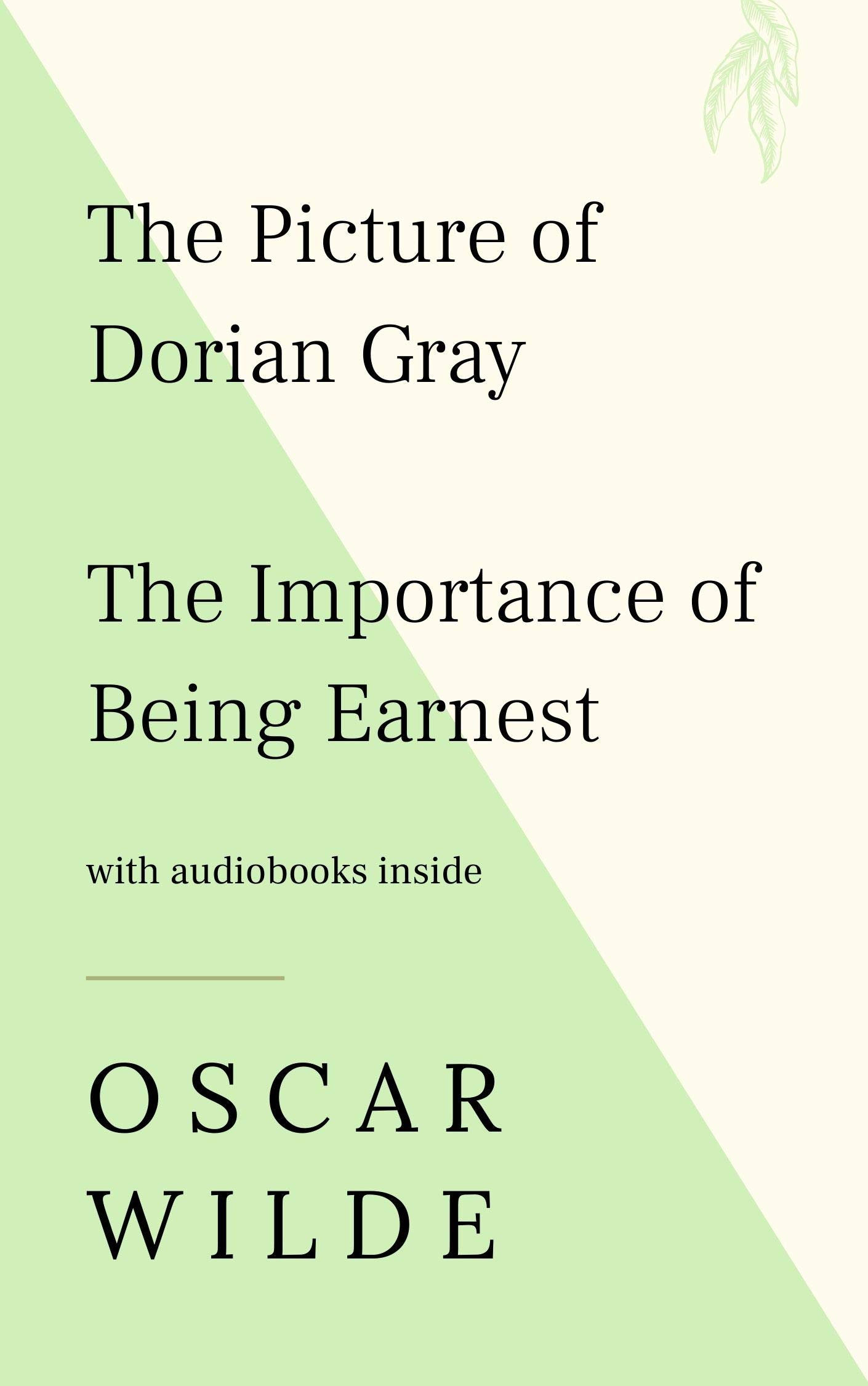 The Picture of Dorian Gray / The Importance of Being Earnest - WITH AUDIOBOOKS INSIDE