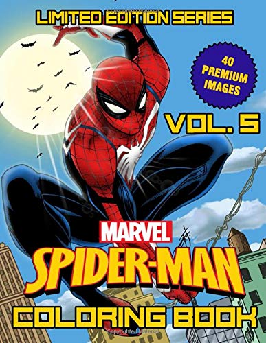 Marvel Spider-Man Coloring Book: Coloring Books For Kids, Boys , Girls , Fans , Adults With 40 Premium Images - Vol. 5 (Limited Edition Series)