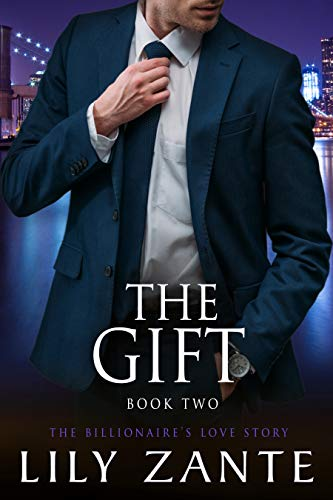 The Gift, Book 2 (The Billionaire's Love Story, #2)