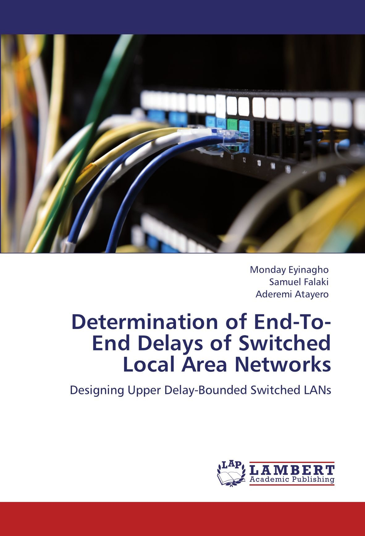 Determination of End-To-End Delays of Switched Local Area Networks: Designing Upper Delay-Bounded Switched LANs