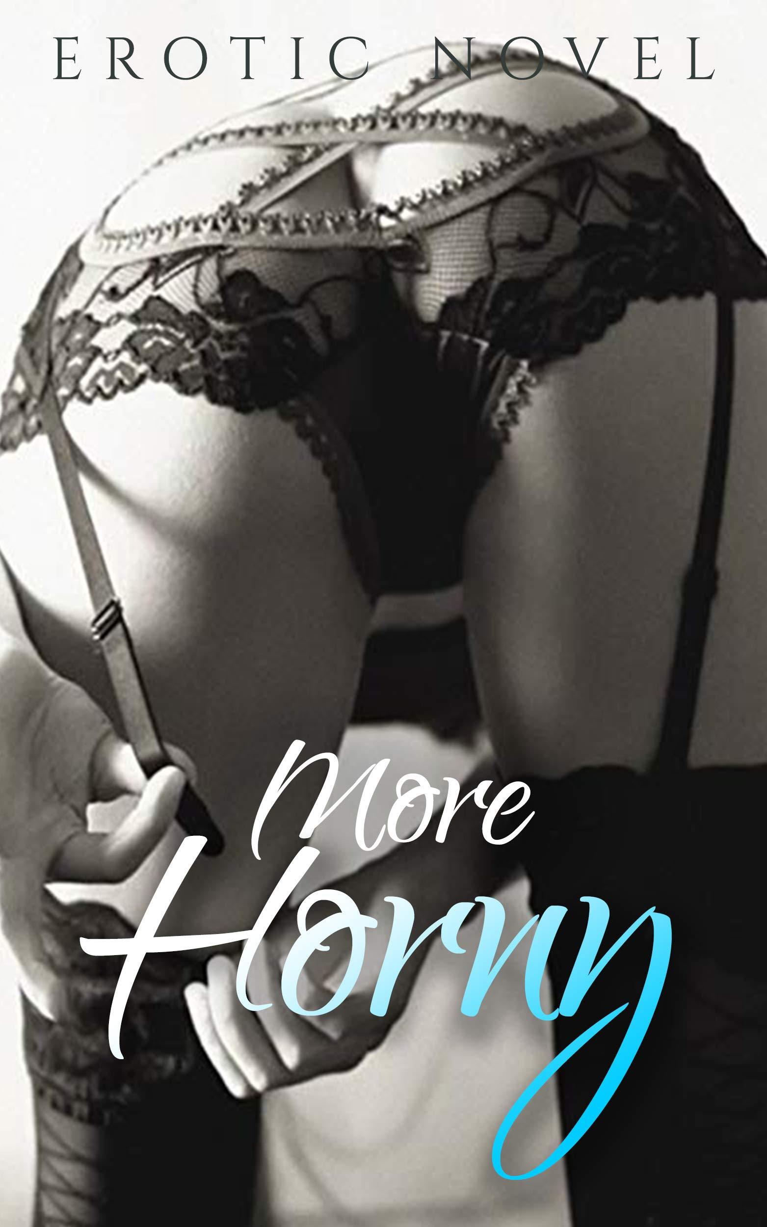 More Horny: Erotic Novel