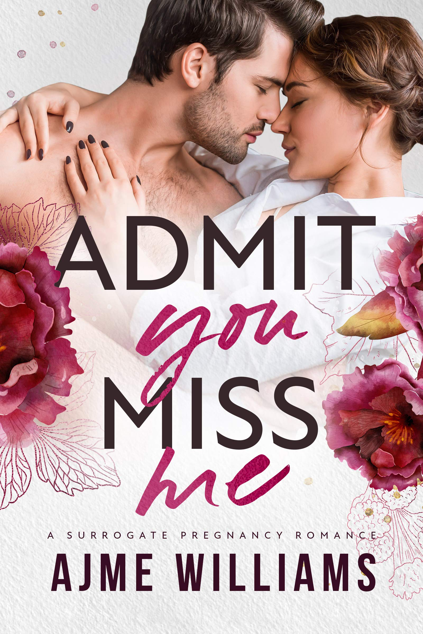 Admit You Miss Me (Irresistible Billionaires Book 1)