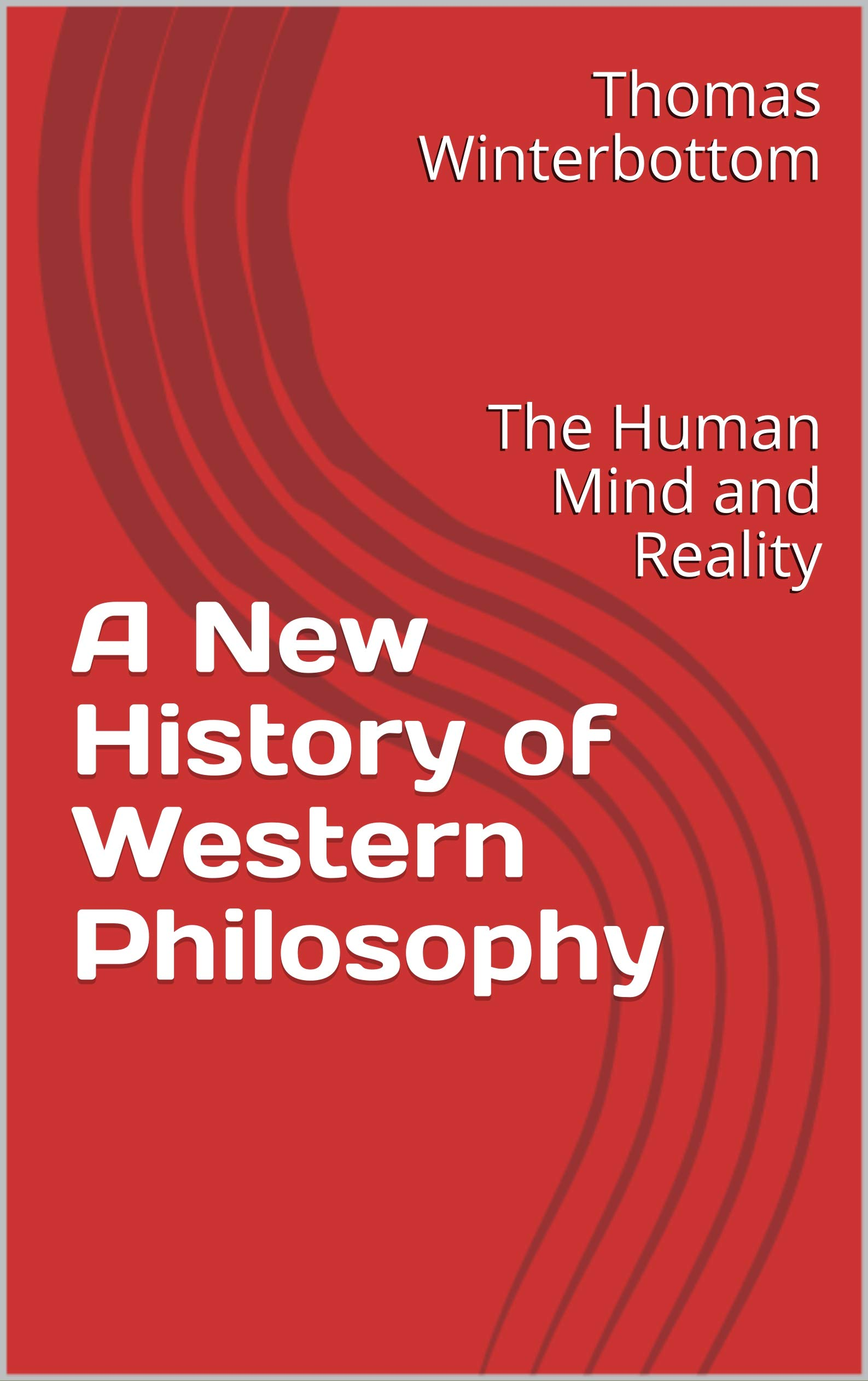 A New History of Western Philosophy: The Human Mind and Reality