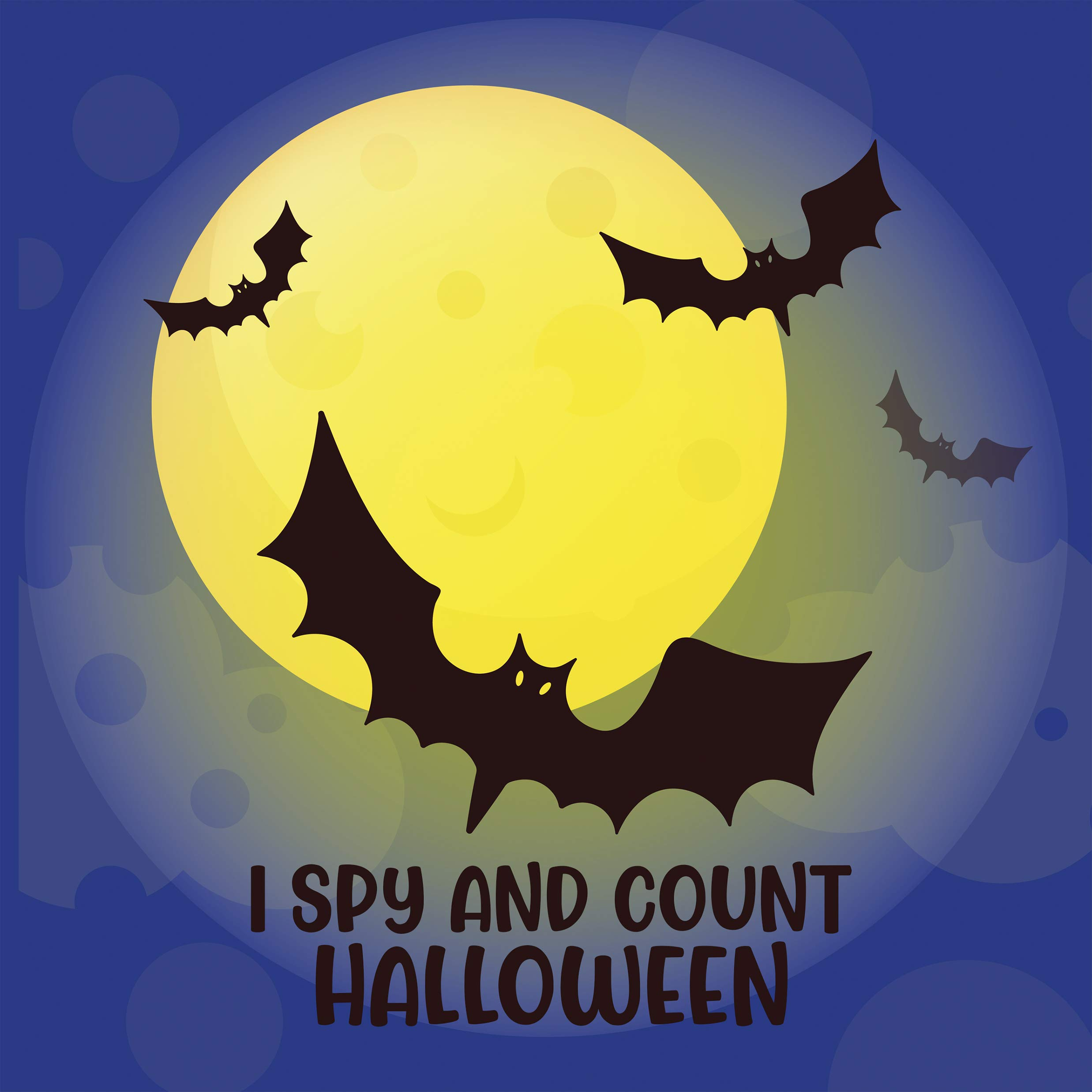 I Spy And Count Halloween: Ghosts Activity Book For Kids 3-5, Celebrate Day Of The Death With Skeleton, Monsters, Black Cat, Witch, , Bat, Wizards And Candy Fantasy Spooky Trick Or Treat