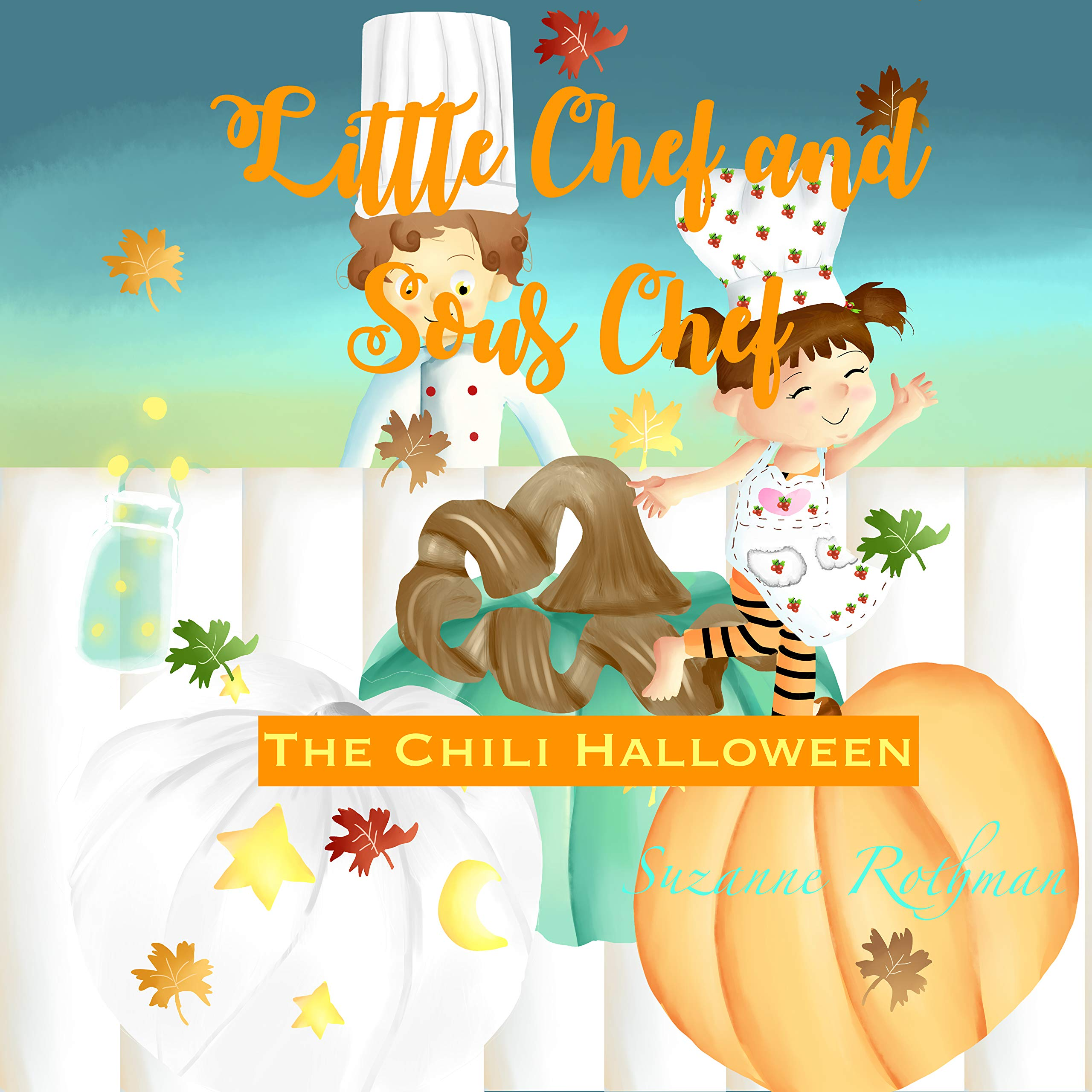 Little Chef and Sous Chef: The Chili Halloween (Little Chef Whatcha Cooking Book 3)