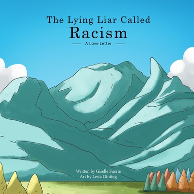 The Lying Liar Called Racism: A Love Letter