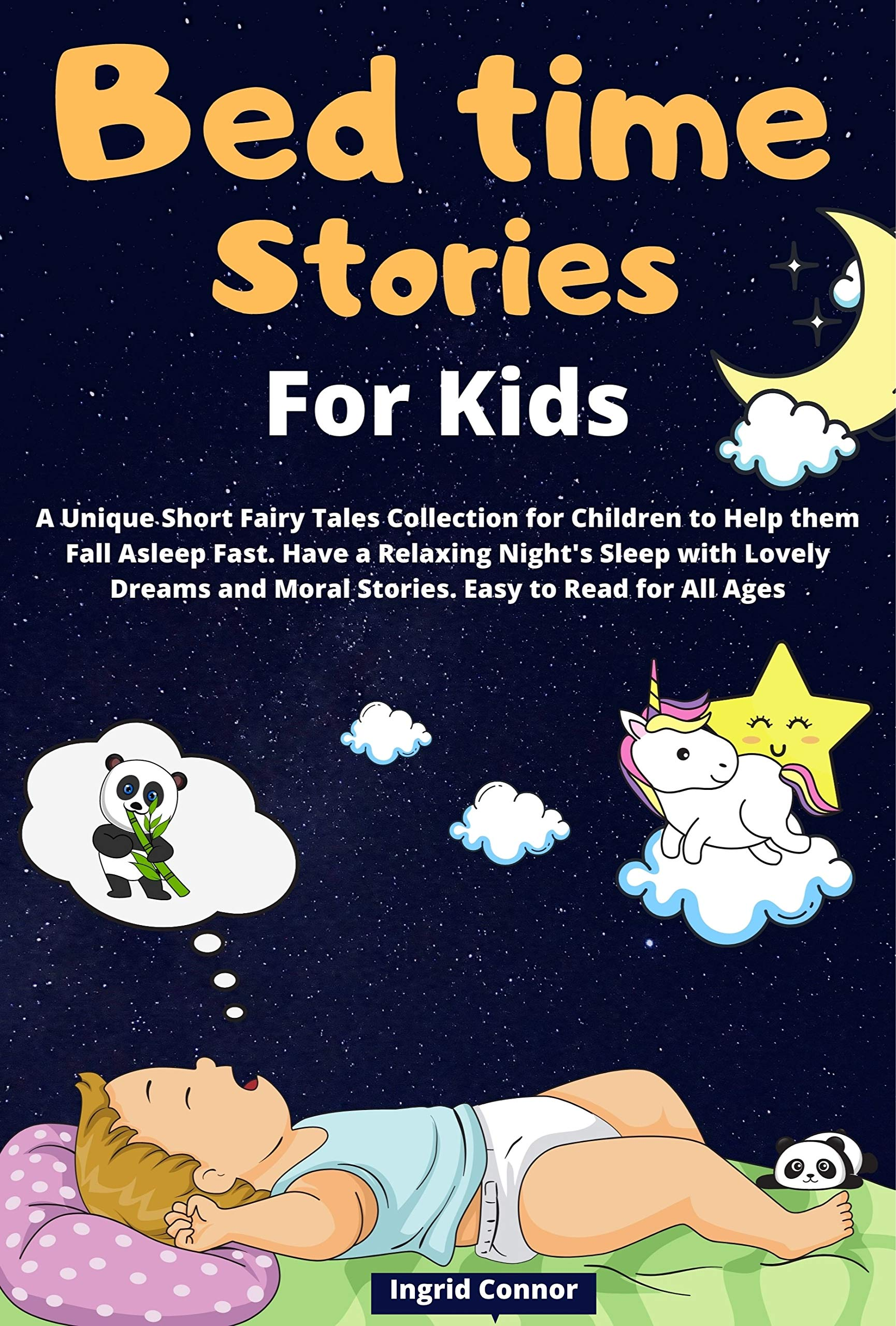 Bedtime Stories for Kids: A Unique Short Fairy Tales Collection for Children to Help them Fall Asleep Fast. Have a Relaxing Night's Sleep with Lovely Dreams ... and Moral Stories.Easy to Read for All Ages