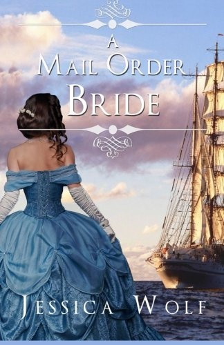 Romance: Historical Romance: A Mail Order Bride (Historical Fiction Romance) (Mail Order Brides) (Western Historical Romance)