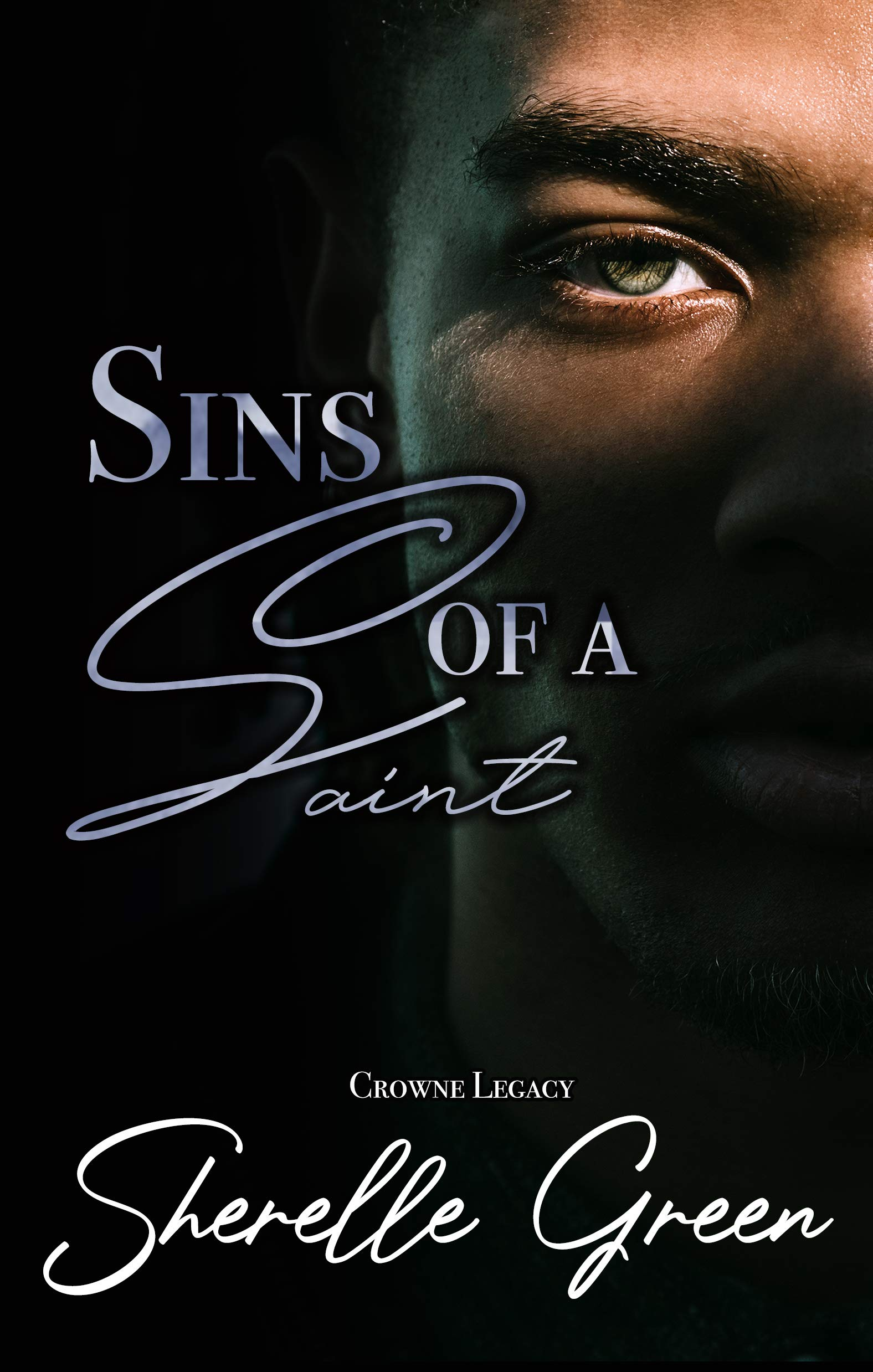 Sins of a Saint (Crowne Legacy Book 2)
