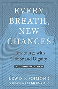 Every Breath, New Chances: How to Age with Honor and Dignity