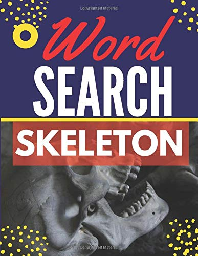Skeleton Word Search: Themed Activity Puzzle Book|Large Print Challenging activity book Puzzles For Adults Men ,women And Seniors & Teens With Soulitions .