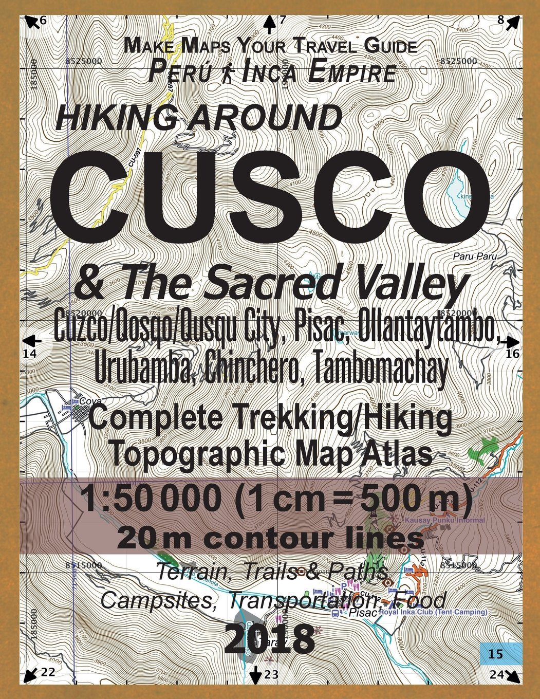 Hiking Around Cusco & The Sacred Valley Peru Inca Empire Complete Trekking/Hiking/Walking Topographic Map Atlas Cuzco/Qosqo/Qusqu City, Pisac, ... Map