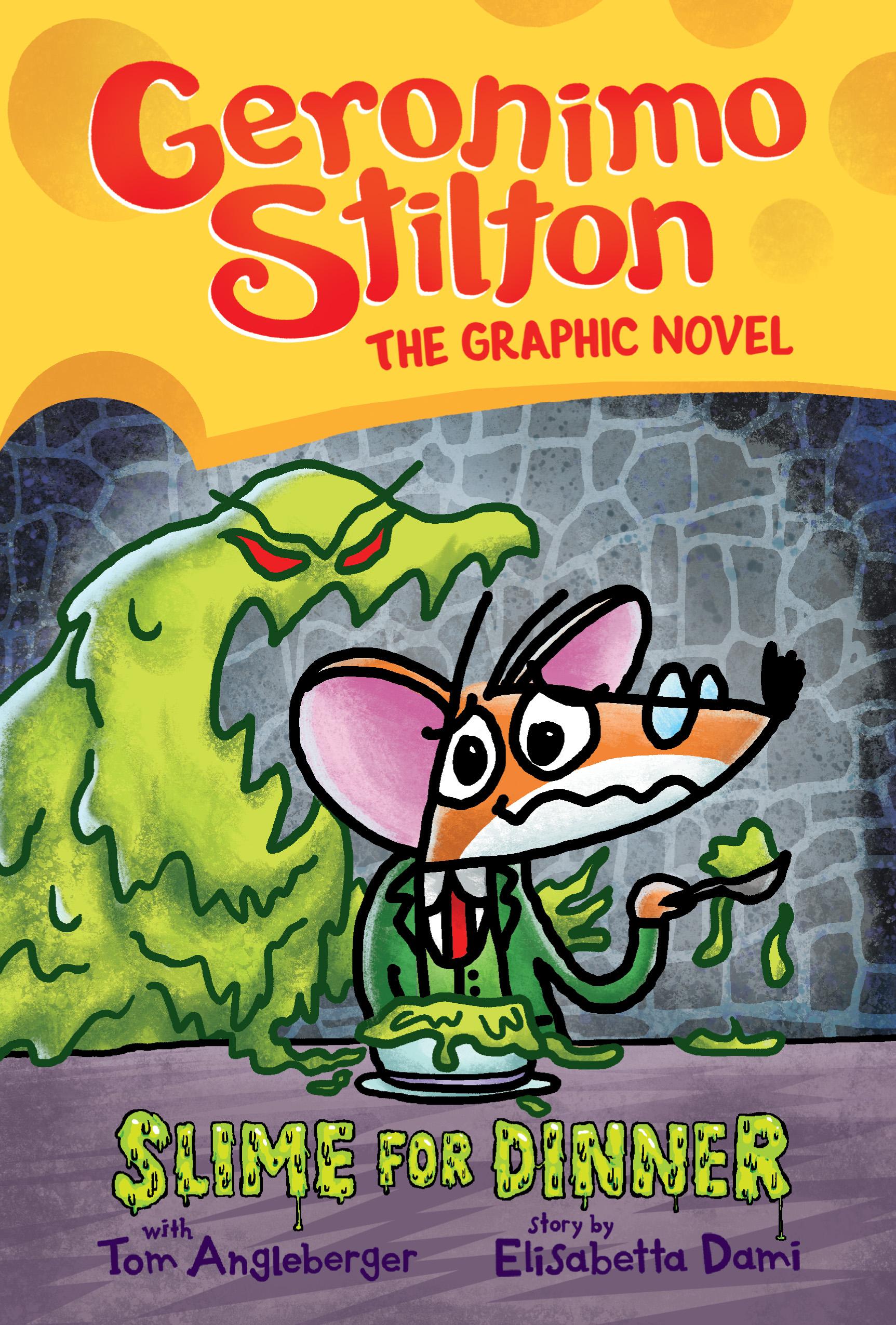 Slime for Dinner (Geronimo Stilton Graphic Novel #2)
