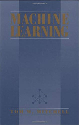 Machine Learning by Tom M. Mitchell, McGraw-Hill Education
