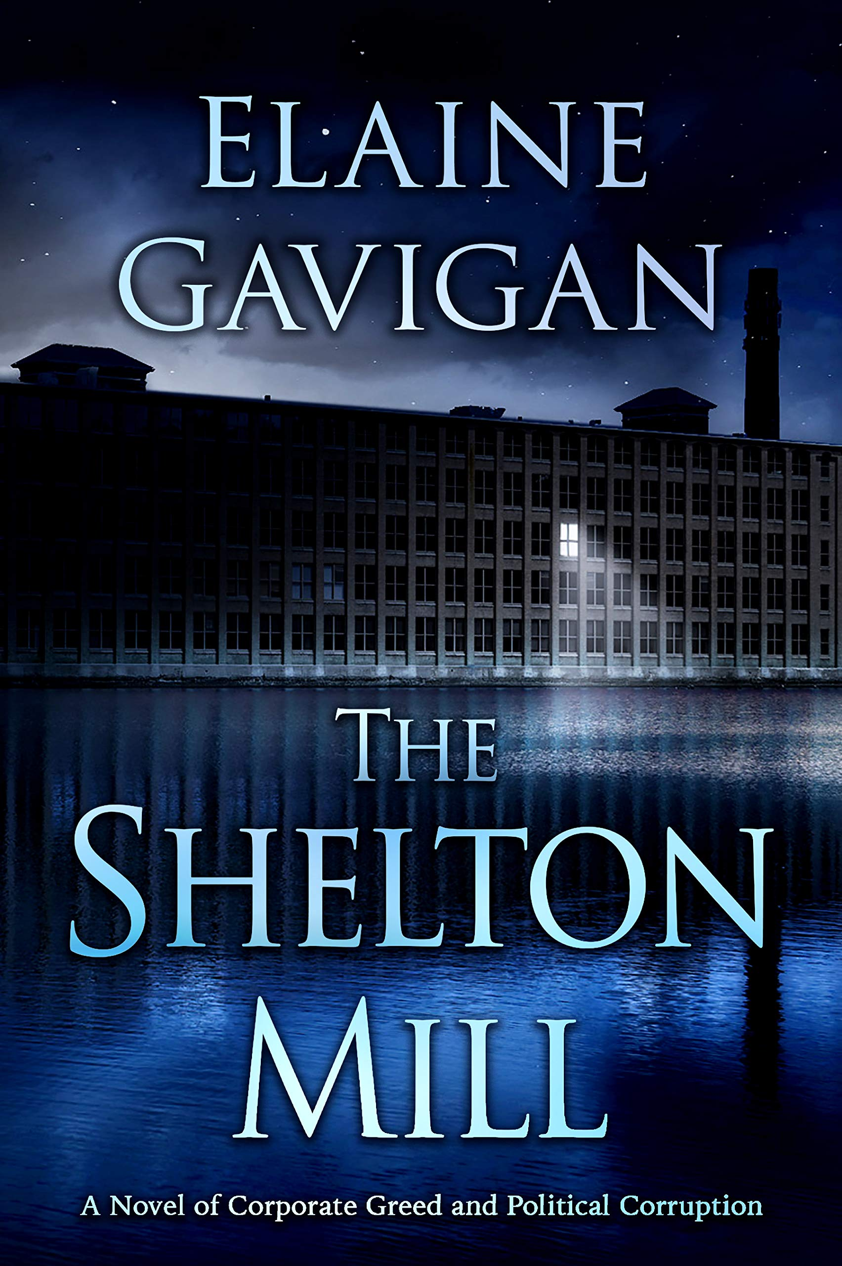 The Shelton Mill: A Novel of Corporate Greed and Political Corruption
