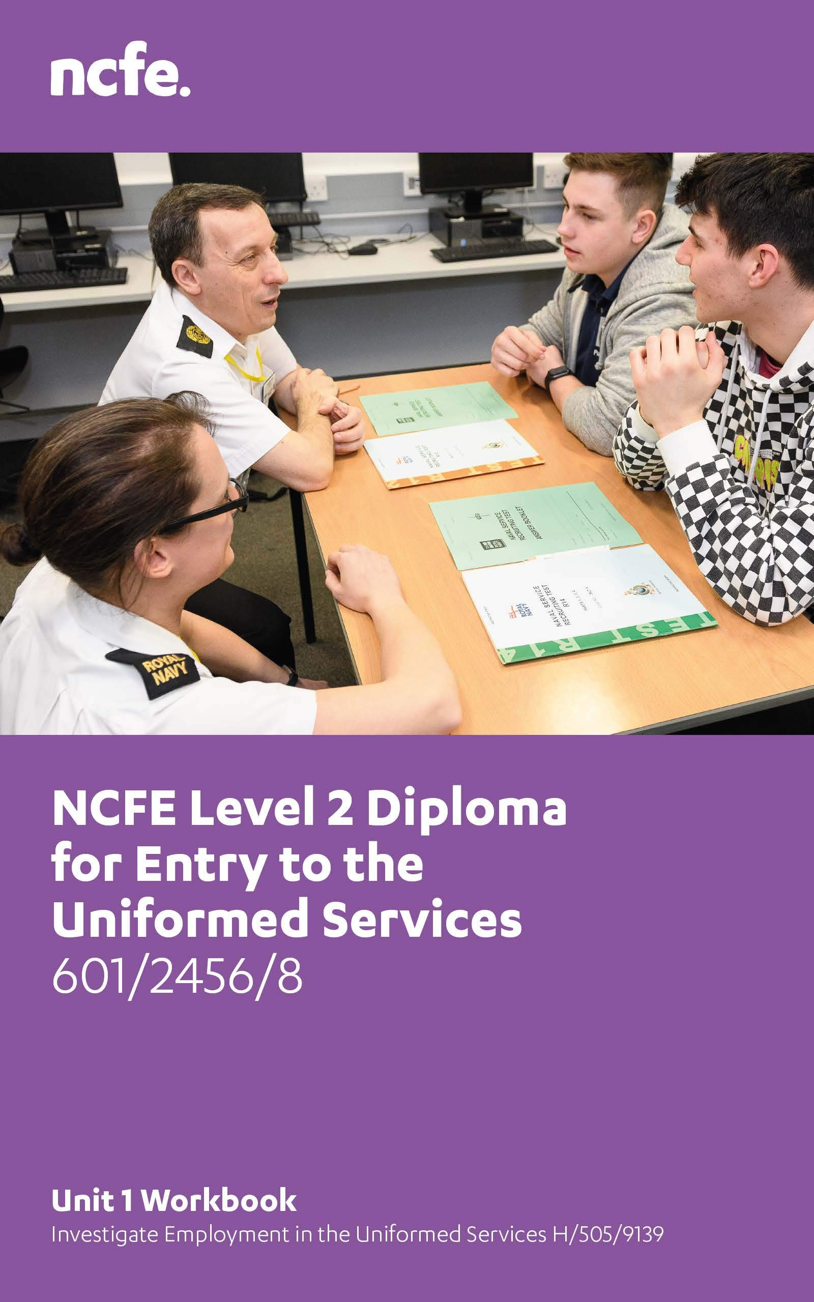 Level 2 Diploma for Entry into the Uniformed Services 601/2456/8: Unit 1 Workbook Investigate employment in the uniformed services