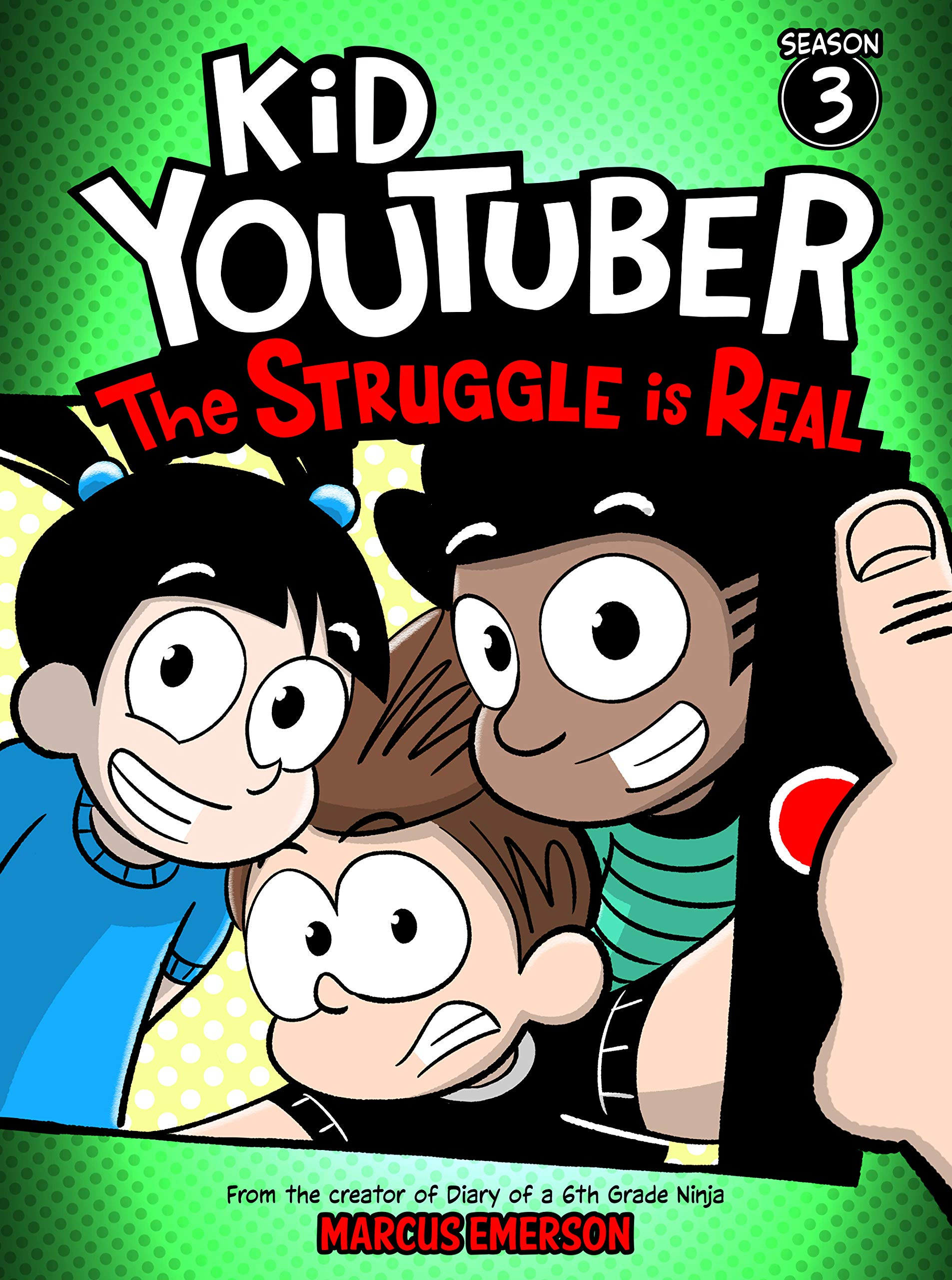 Kid Youtuber 3: The Struggle is Real (a hilarious adventure for children ages 9-12): From the Creator of Diary of a 6th Grade Ninja
