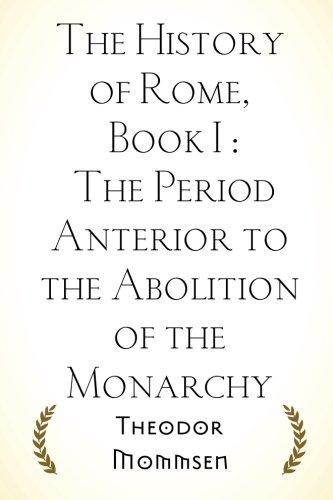 The History of Rome, Book I : The Period Anterior to the Abolition of the Monarchy