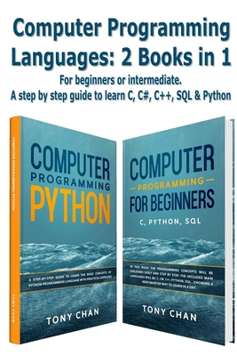 Computer programming languages: For beginners or intermediate. A step by step guide to learn C, C#, C++, SQL and Python