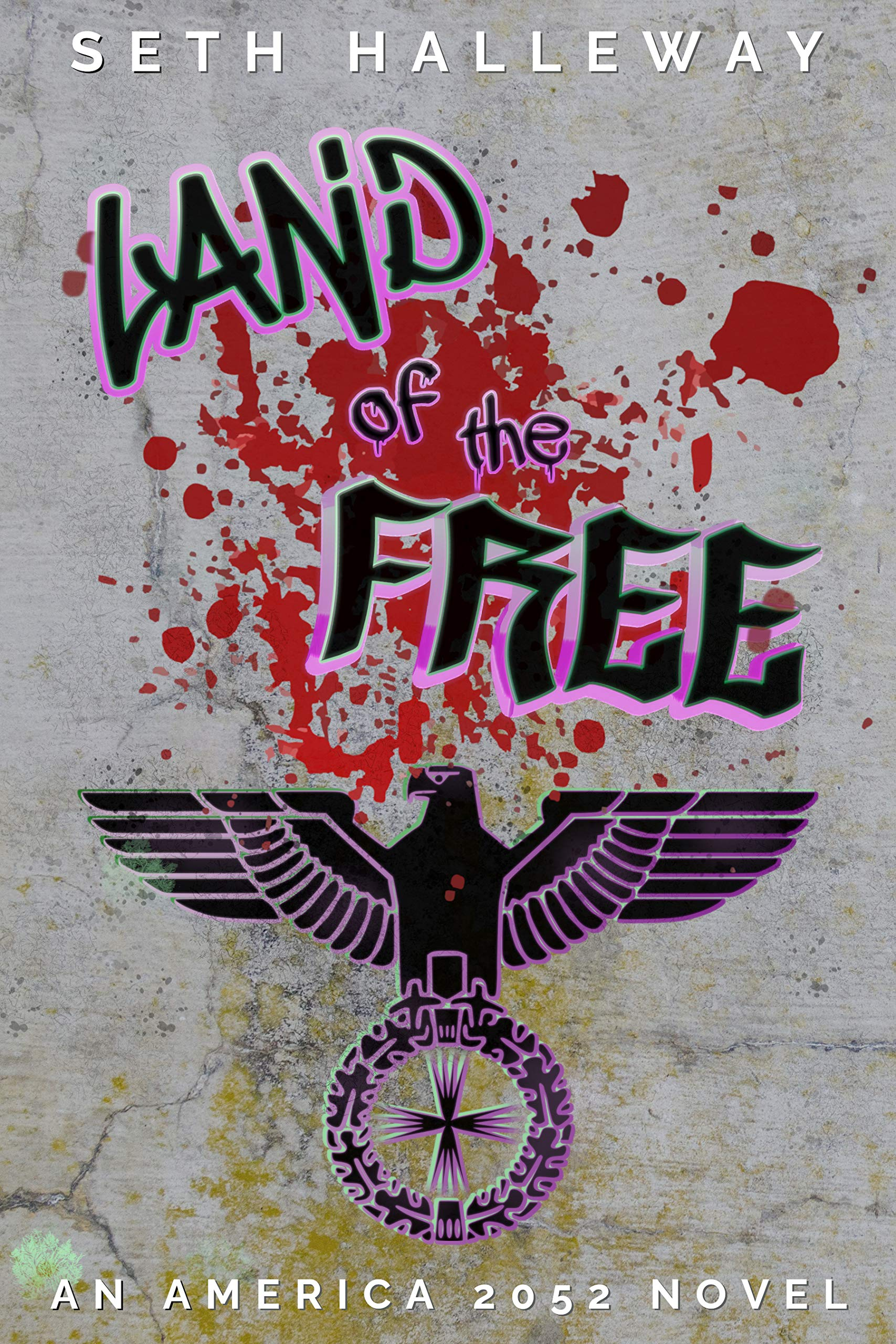 Land of the Free (America 2052 Book 1)