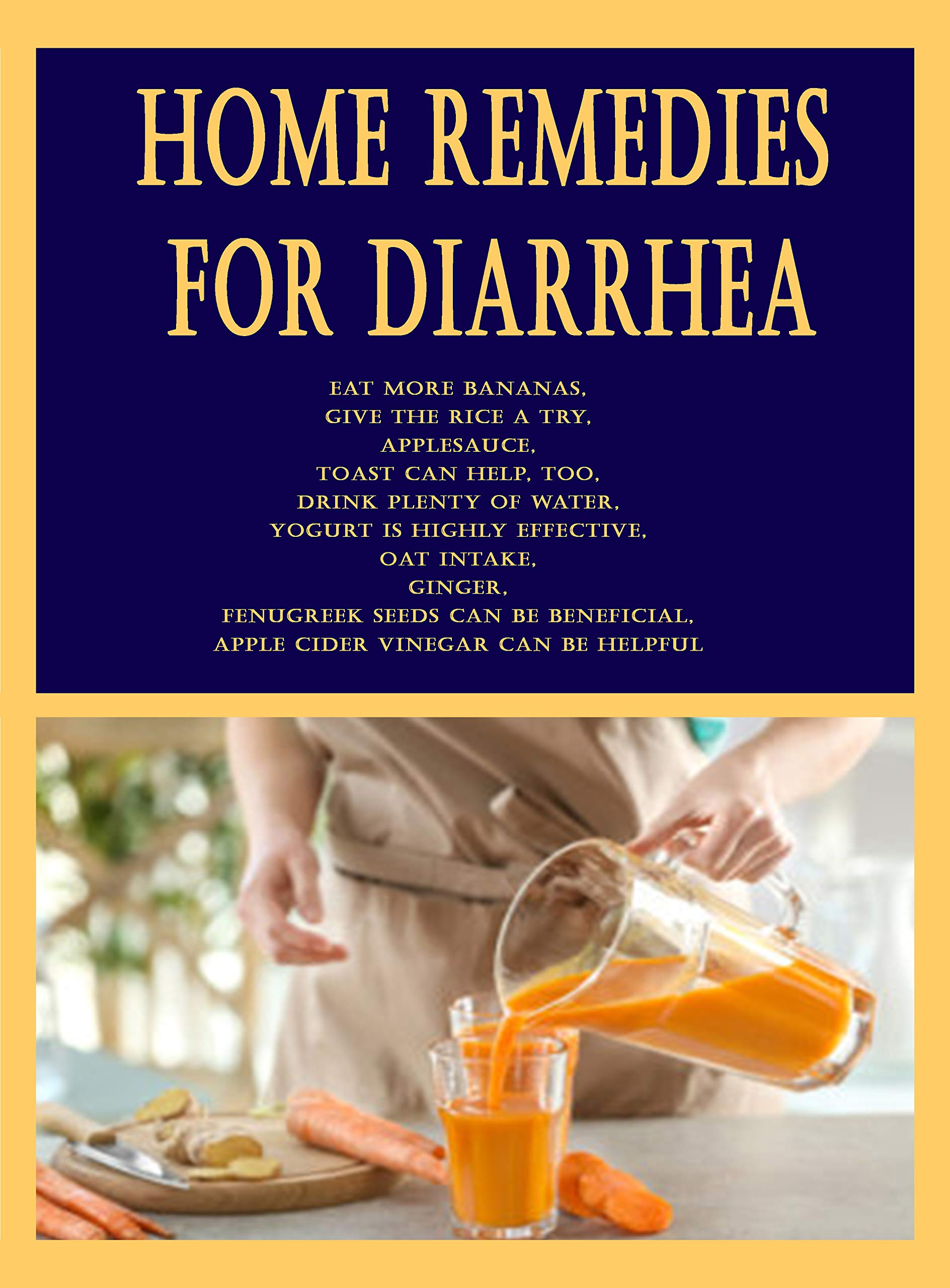 Home Remedies for Diarrhea: Eat more bananas, Give the rice a try, applesauce, Toast can help, too, Drink plenty of water, Yogurt is highly effective, oat intake, ginger