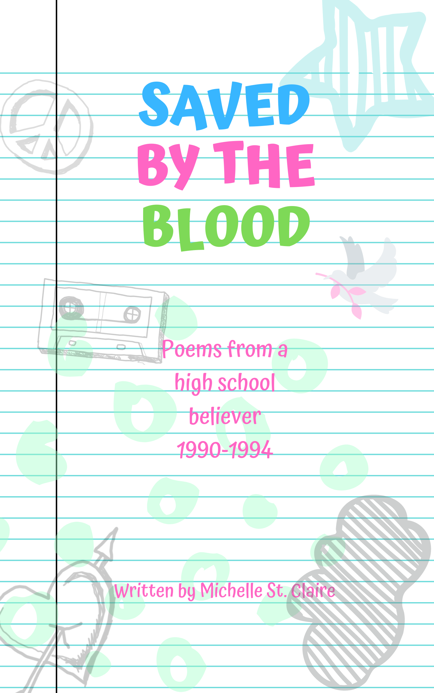 Saved by the Blood: Poems from a High School Believer