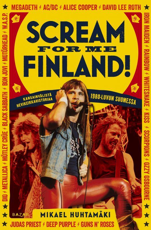 Scream for Me Finland! — Kansainvälistä hevikeikkahistoriaa 1980-luvun Suomessa