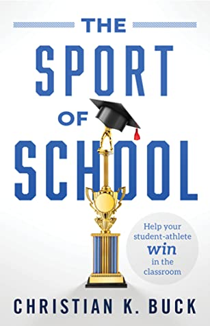 The Sport of School: Help Your Student-Athlete Win in the Classroom