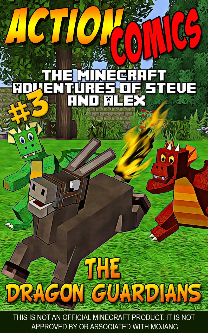 Action Comics: The Minecraft Adventures of Steve and Alex: The Dragon Guardians – Part Three (Minecraft Steve and Alex Adventures Book 59)