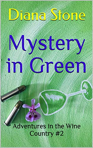 Mystery in Green (Adventures in the Wine Country #2)