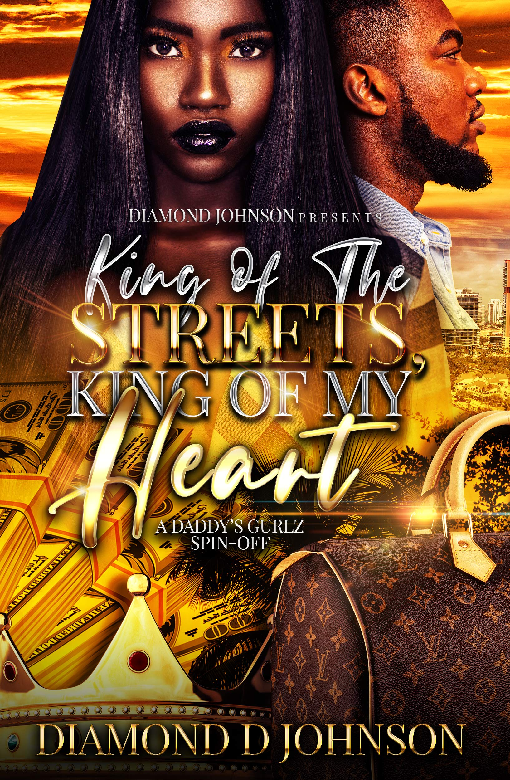King Of The Streets, King Of My Heart: A Daddy's Gurlz Spin Off