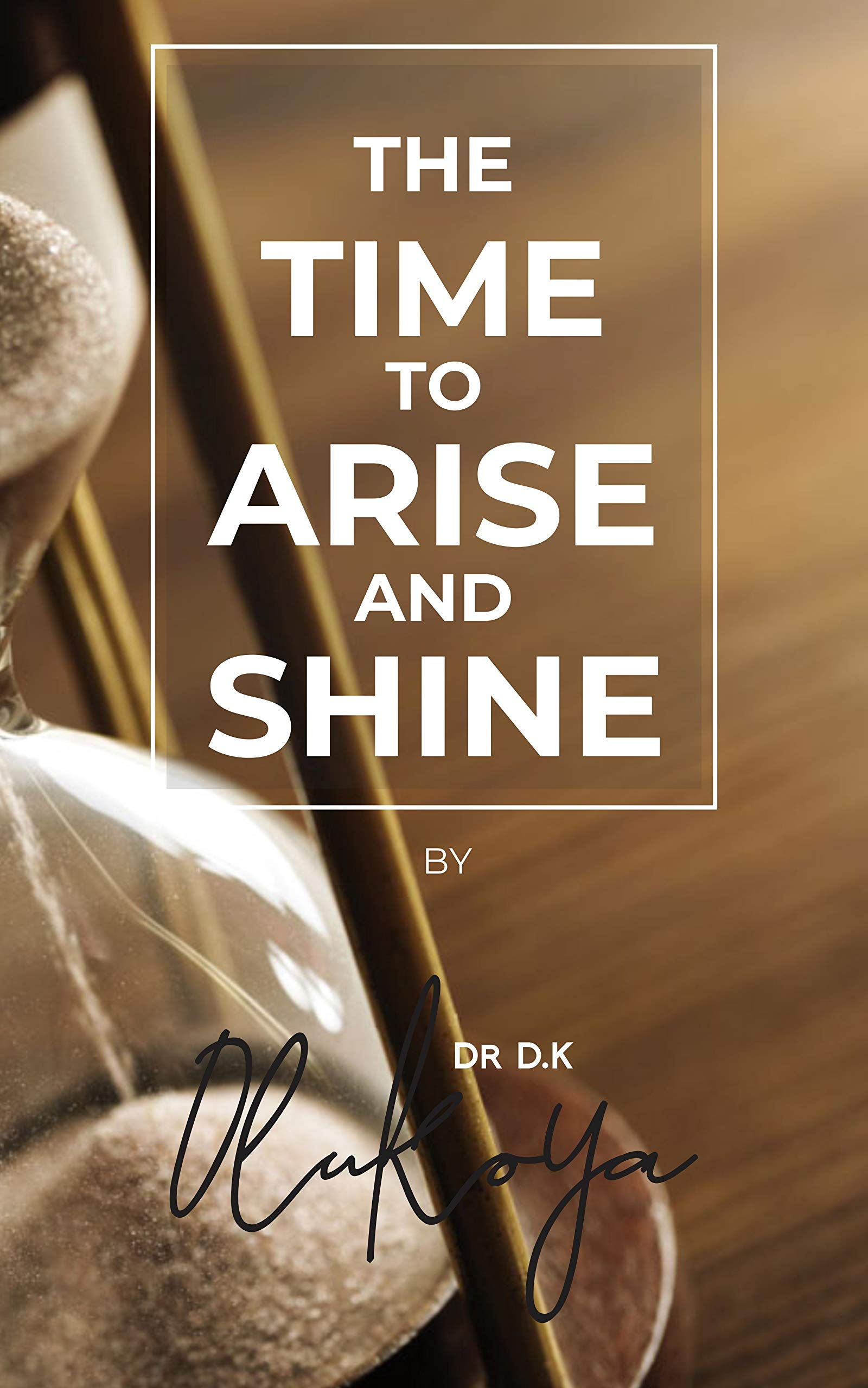The Time to Arise and Shine