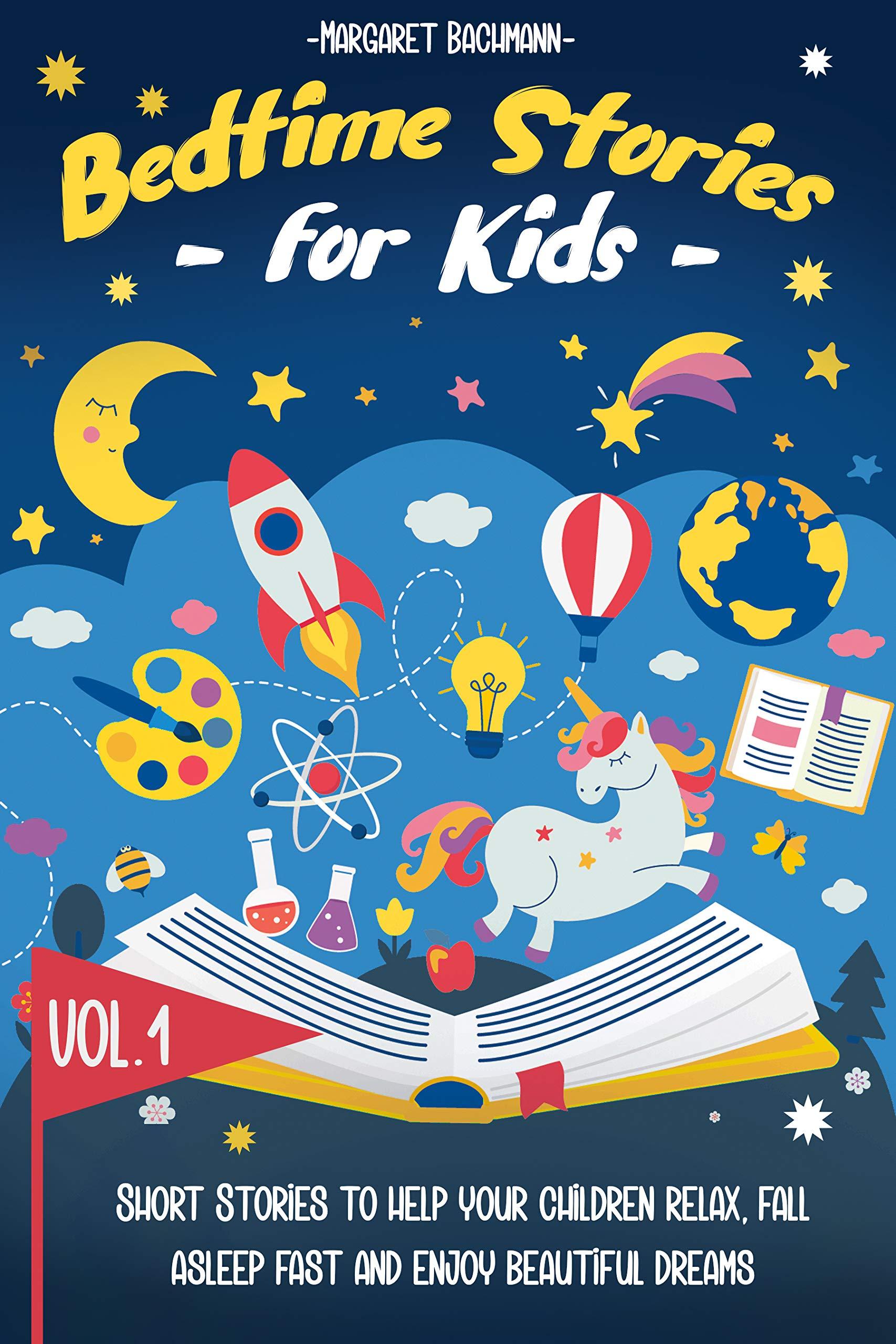 Bedtime Stories For Kids Vol. 1: Short Stories to Help your Children relax, Fall asleep fast and Enjoy a long night's sleep