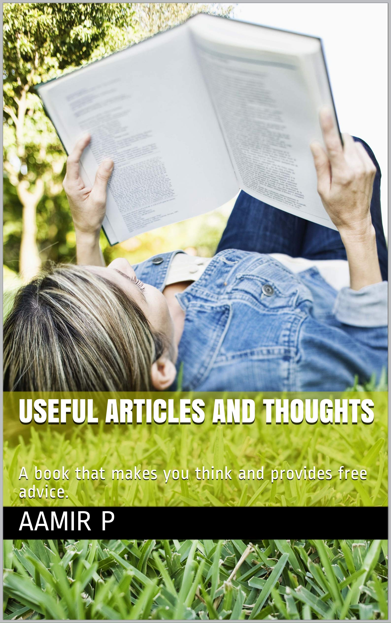 USEFUL ARTICLES AND THOUGHTS: A book that makes you think and provides free advice.