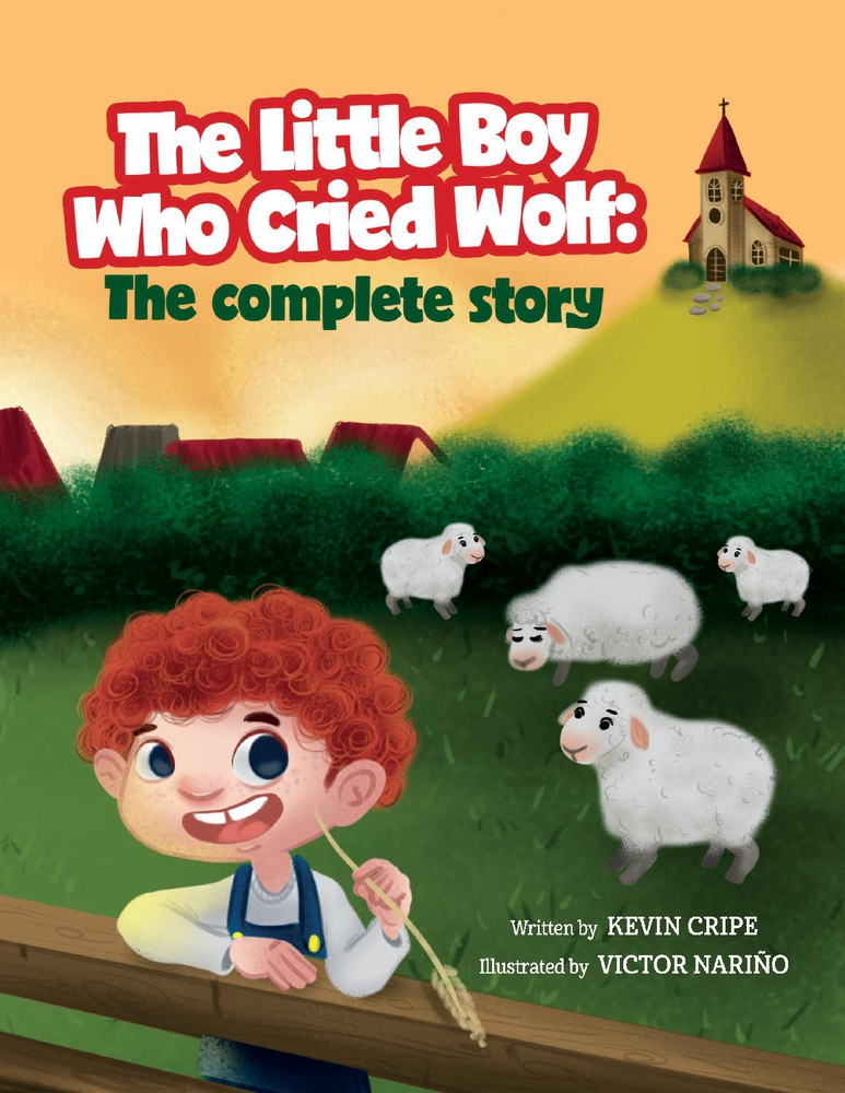 The Little Boy Who Cried Wolf: The Complete Story