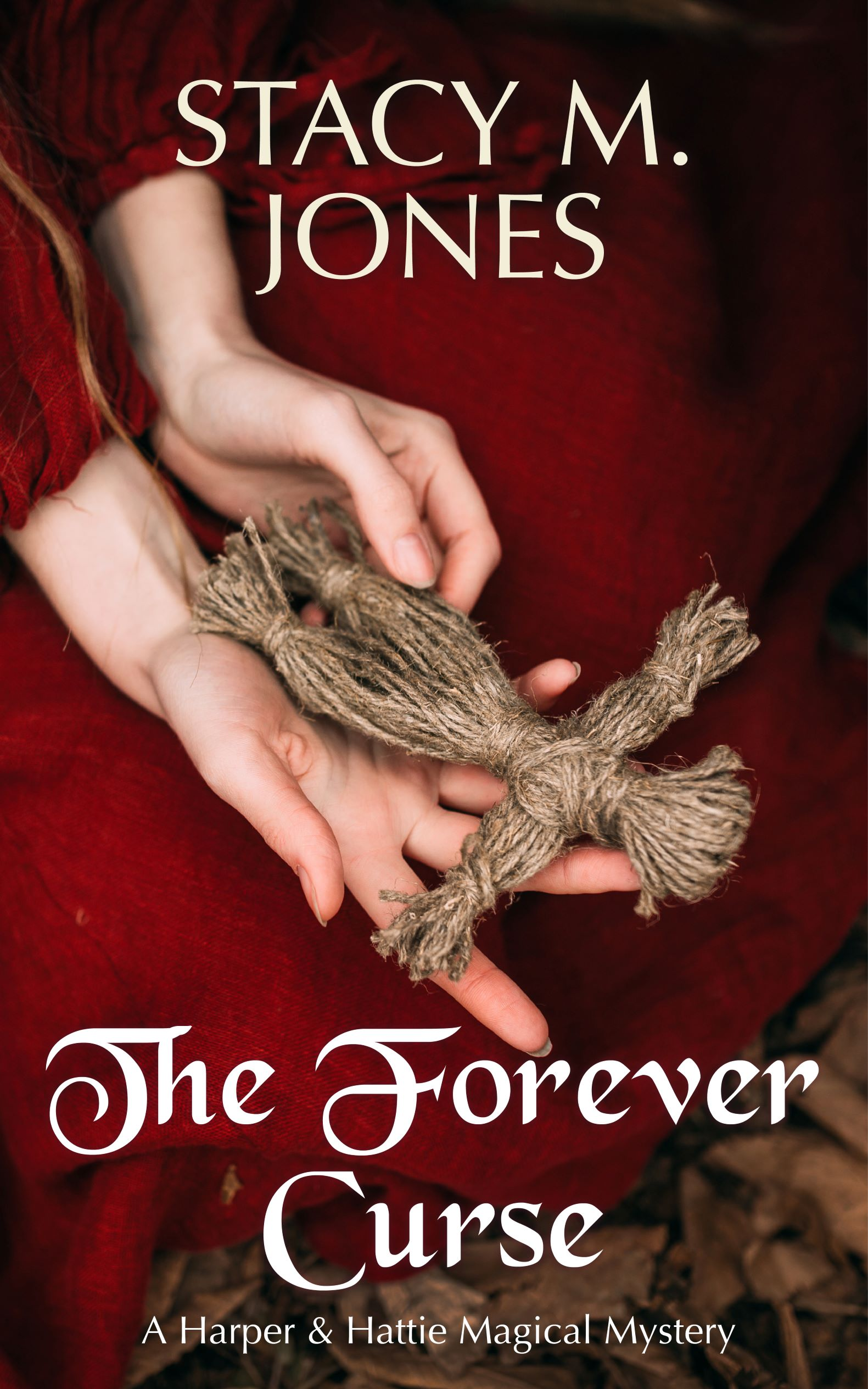 The Forever Curse (Harper & Hattie Magical Mystery Book #4)