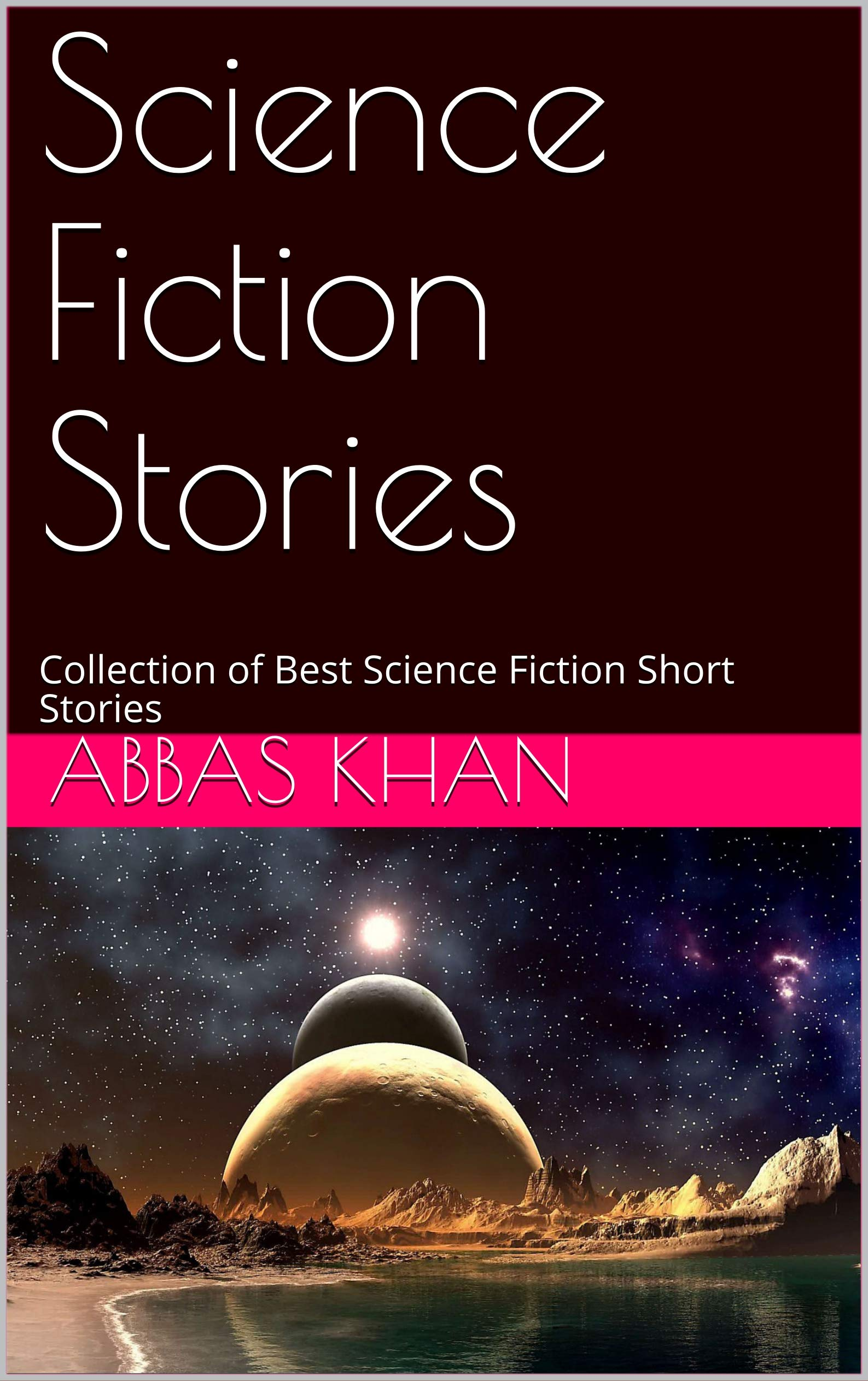 Science Fiction Stories: Collection of Best Science Fiction Short Stories