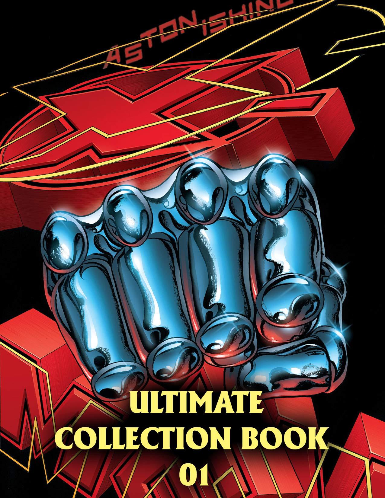 Astonishing xmen: Astonishing X-Men omnibus | x-men Ultimate Collection Book 1 comic