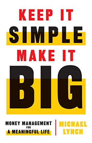Keep It Simple, Make It Big: Money Management for a Meaningful Life