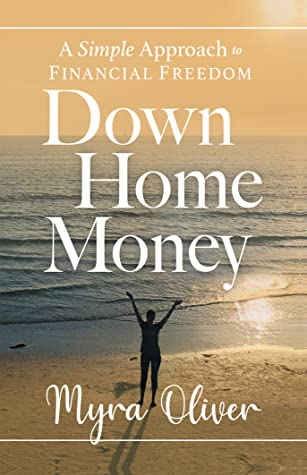 Down Home Money: A Simple Approach to Financial Freedom