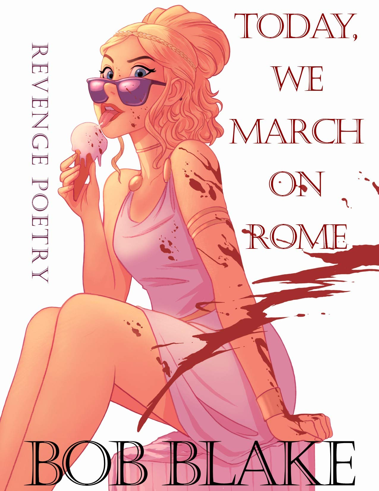 Today, We March on Rome: Revenge Poetry