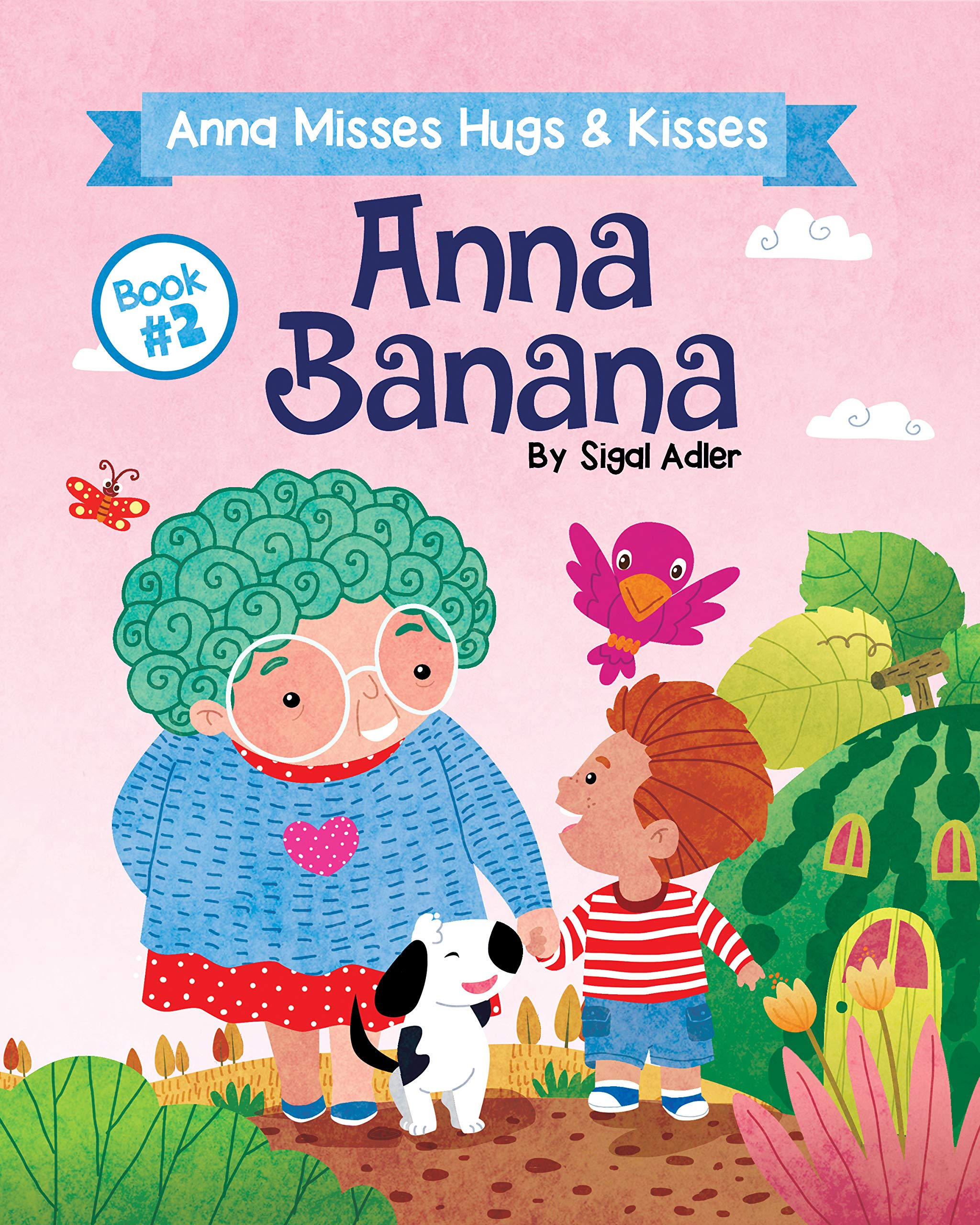 ANNA BANANA - Anna Misses Hugs & Kisses: Funny Rhyming Picture Books (Children's books for preschool kid Book 2)