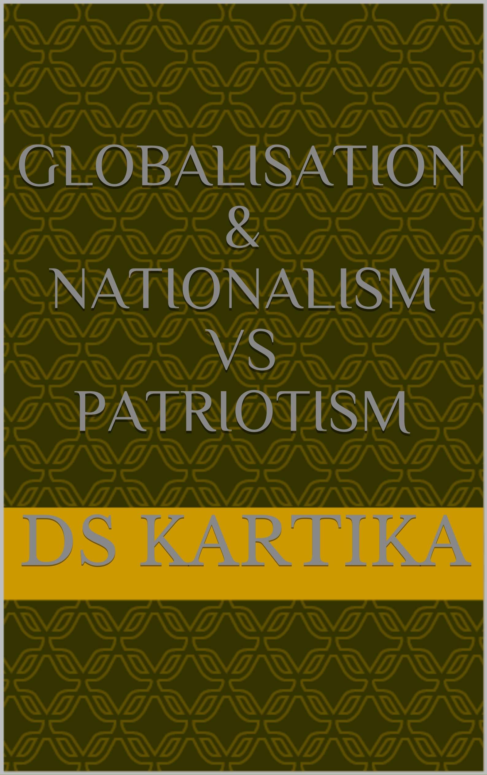 GLOBALISATION & NATIONALISM VS PATRIOTISM (UNIQCO'S NON FICTION Book 2)