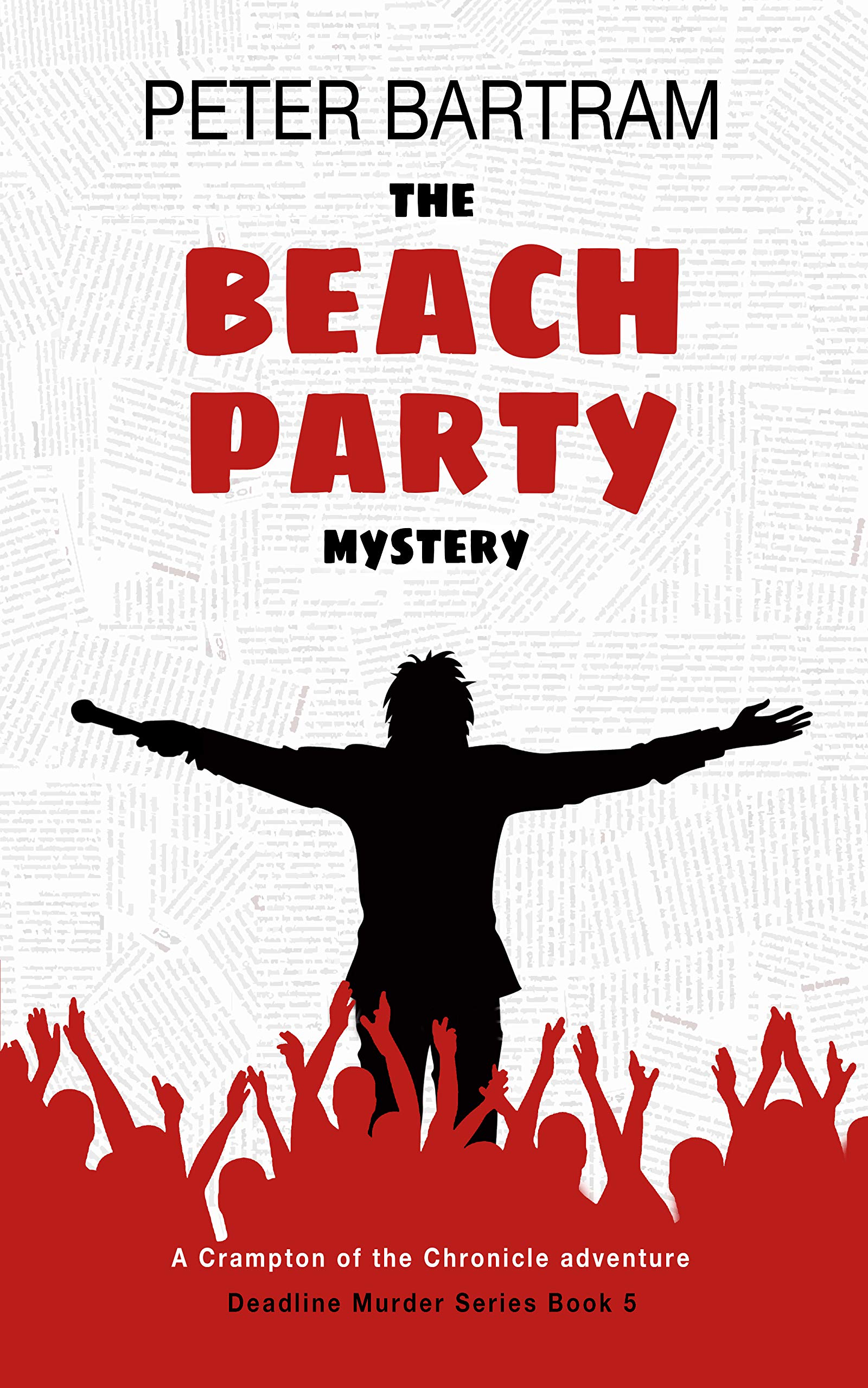 The Beach Party Mystery: A Crampton of the Chronicle adventure (Deadline Murder Series Book 5)