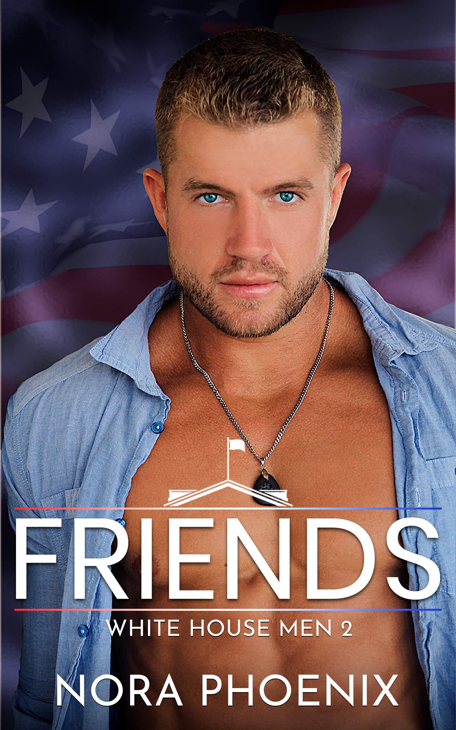 Friends (White House Men #2)