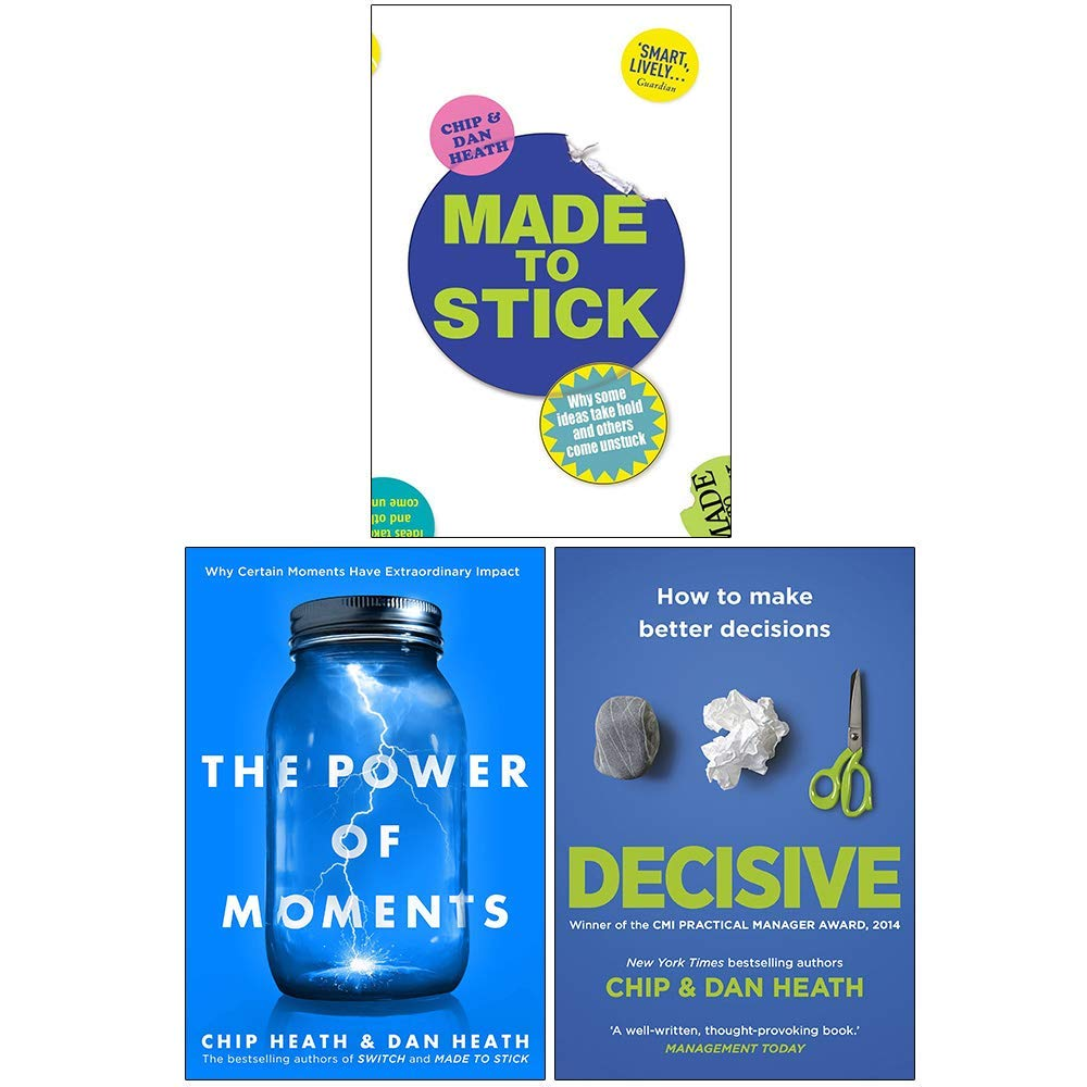 Made to Stick, The Power of Moments, Decisive How to Make Better Decisions By Chip Heath and Dan Heath 3 Books Collection Set