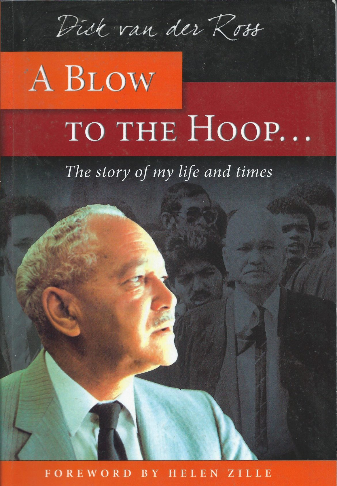 A Blow to the Hoop --: The Story of My Life and Times