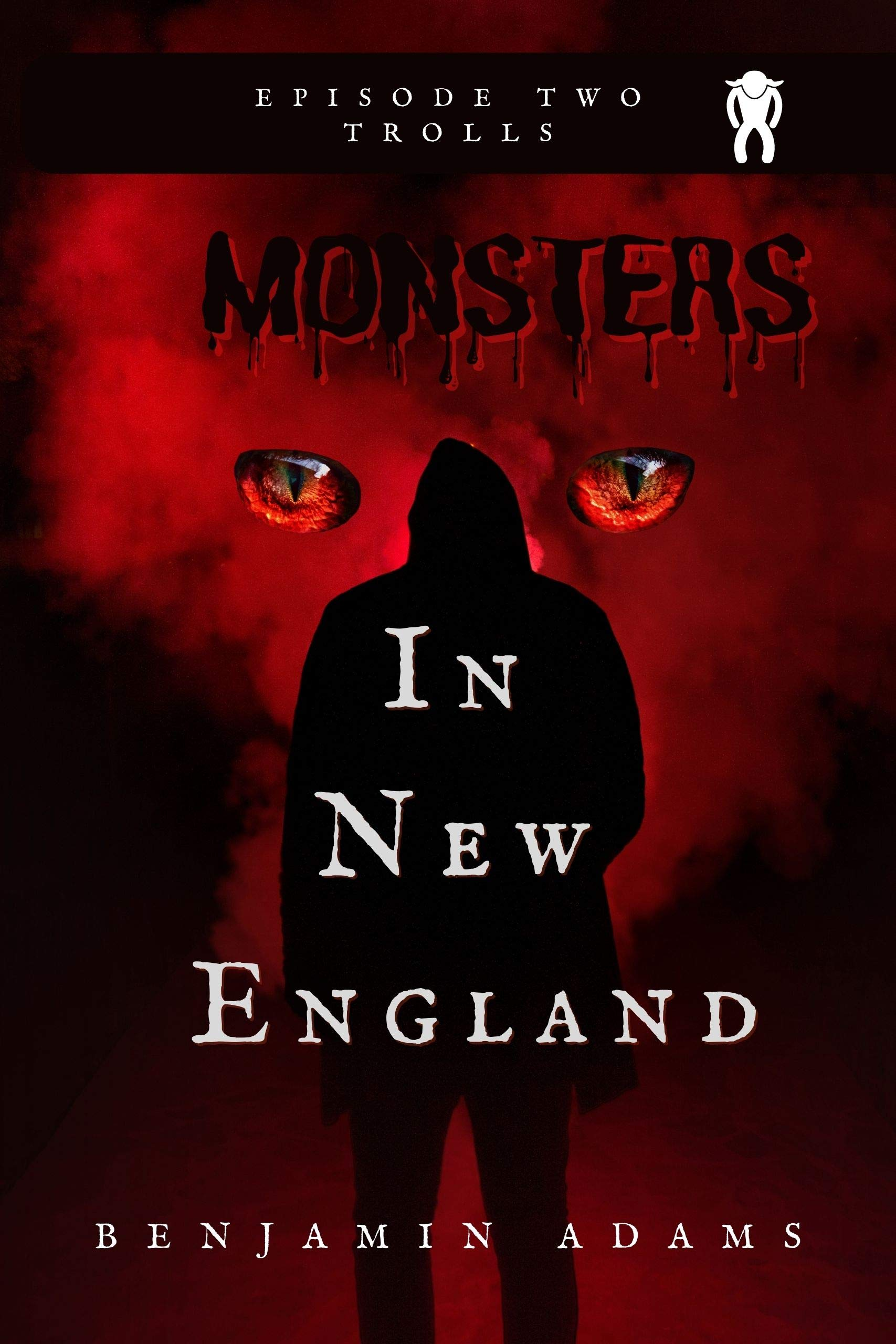 Monsters in New England: Trolls (New England Monsters Book 2)