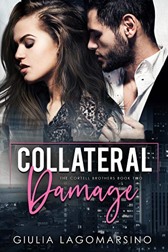 Collateral Damage (The Cortell Brothers Book 2)